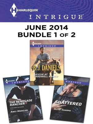 cover image of Harlequin Intrigue June 2014 - Bundle 1 of 2: Rescue at Cardwell Ranch\The Renegade Rancher\Shattered