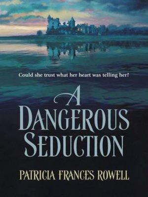 cover image of A Dangerous Seduction