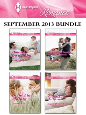 cover image of Harlequin Romance September 2013 Bundle: Bound by a Baby\In the Line of Duty\Patchwork Family in the Outback\Stranded with the Tycoon