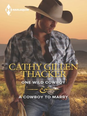 cover image of One Wild Cowboy & A Cowboy to Marry