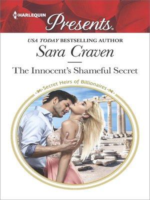 The Innocent's Shameful Secret by Sara Craven · OverDrive