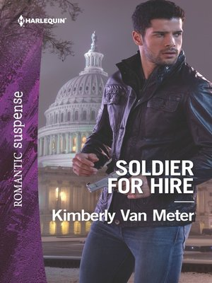 cover image of Soldier for Hire--A Military Romantic Suspense Novel