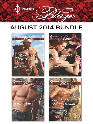 cover image of Harlequin Blaze August 2014 Bundle: Riding Home\Dare Me\Command Control\The Mighty Quinns: Rogan