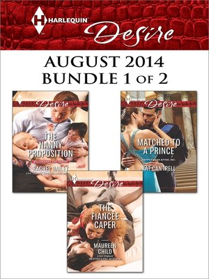 cover image of Harlequin Desire August 2014 - Bundle 1 of 2: The Fiancée Caper\The Nanny Proposition\Matched to a Prince