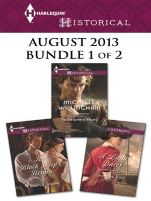 cover image of Harlequin Historical August 2013 - Bundle 1 of 2: To Sin with a Viking\The Black Sheep's Return\A Lady Dares