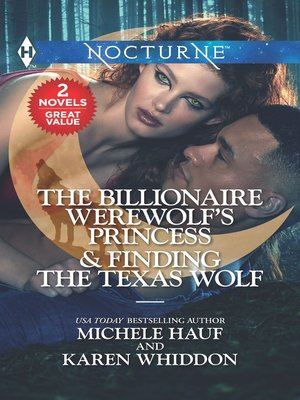 cover image of The Billionaire Werewolf's Princess ; Finding the Texas Wolf