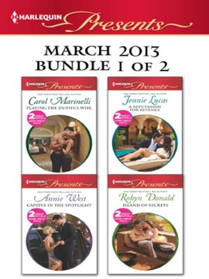 cover image of Harlequin Presents March 2013 - Bundle 1 of 2: Playing the Dutiful Wife\Expecting His Love-Child\A Reputation for Revenge\The Greek Billionaire's Baby Revenge\Captive in the Spotlight\Blackmailed Bride, Innocent Wife