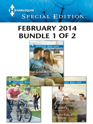cover image of Harlequin Special Edition February 2014 - Bundle 1 of 2: Once Upon a Valentine\The Real Mr. Right\Celebration's Family