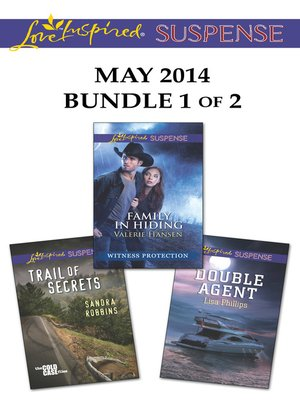 cover image of Love Inspired Suspense May 2014 - Bundle 1 of 2: Family in Hiding\Trail of Secrets\Double Agent