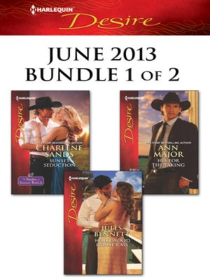 cover image of Harlequin Desire June 2013 - Bundle 1 of 2: Sunset Seduction\His for the Taking\Hollywood House Call