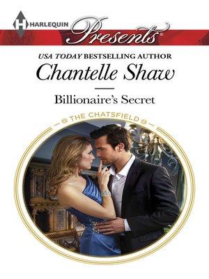 Billionaire's Secret by Chantelle Shaw · OverDrive (Rakuten