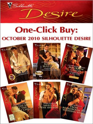cover image of One-Click Buy: October 2010 Silhouette Desire: Ultimatum: Marriage\Taming Her Billionaire Boss\Cinderella & the CEO\For the Sake of the Secret Child\Saved by the Sheikh!\From Boardroom to Wedding Bed?