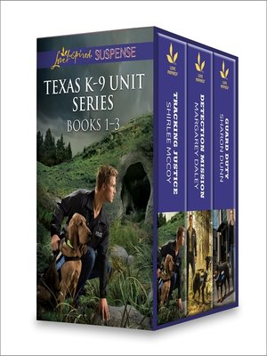 cover image of Texas K-9 Unit Series Books 1-3: Tracking Justice\Detection Mission\Guard Duty