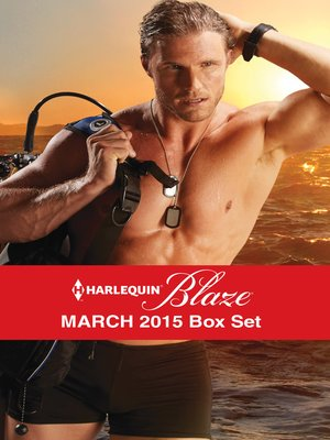 cover image of Harlequin Blaze March 2015 Box Set: Search and Seduce\Under the Surface\Anywhere with You\Pulled Under