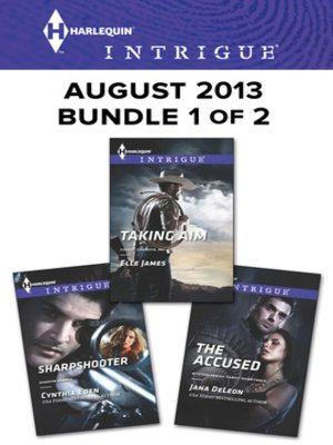 cover image of Harlequin Intrigue August 2013 - Bundle 1 of 2: Sharpshooter\Taking Aim\The Accused