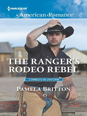 cover image of The Ranger's Rodeo Rebel