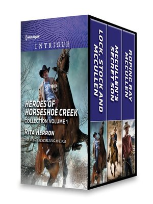 cover image of Heroes of Horseshoe Creek Collection, Volume 1: Lock, Stock and McCullen ; McCullen's Secret Son ; Roping Ray McCullen