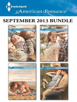cover image of Harlequin American Romance September 2013 Bundle: Callahan Cowboy Triplets\A Navy SEAL's Surprise Baby\Home to Wyoming\Having the Cowboy's Baby