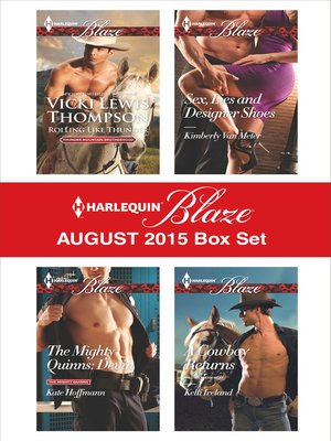 cover image of Harlequin Blaze August 2015 Box Set: Rolling Like Thunder\The Mighty Quinns: Devin\Sex, Lies and Designer Shoes\A Cowboy Returns