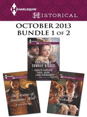 cover image of Harlequin Historical October 2013 - Bundle 1 of 2: The Master of Stonegrave Hall\A Date with Dishonor\Christmas Cowboy Kisses