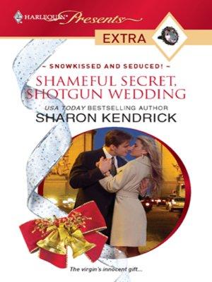 cover image of Shameful Secret, Shotgun Wedding