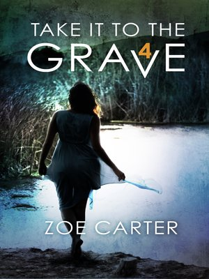 cover image of Take It to the Grave Part 4 of 6