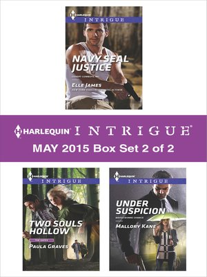 cover image of Harlequin Intrigue May 2015 - Box Set 2 of 2: Two Souls Hollow\Navy SEAL Justice\Under Suspicion