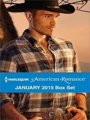 cover image of Harlequin American Romance January 2015 Box Set: A Cowboy of Her Own\The New Cowboy\Texas Mom\Montana Vet