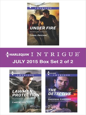 cover image of Harlequin Intrigue July 2015 - Box Set 2 of 2: Under Fire\Lawman Protection\The Detective