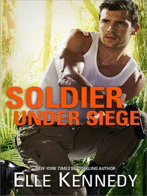cover image of Soldier Under Siege--A Military Romantic Suspense Novel