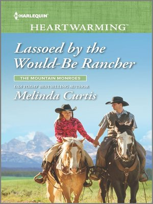 cover image of Lassoed by the Would-Be Rancher--A Clean Romance