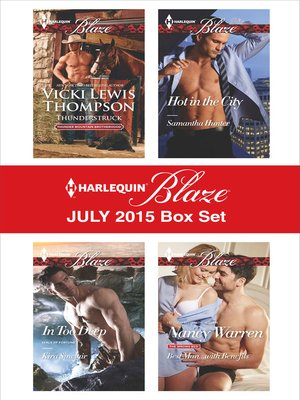 cover image of Harlequin Blaze July 2015 Box Set: Thunderstruck\In Too Deep\Hot in the City\Best Man...with Benefits