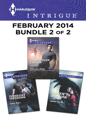 cover image of Harlequin Intrigue February 2014 - Bundle 2 of 2: Undercover Captor\Tennessee Takedown\Raven's Hollow
