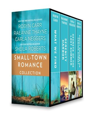 cover image of Small-Town Romance Collection: What We Find ; Serenity Harbor ; Secrets of the Lost Summer ; Sweet Dreams on Center Street