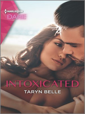 cover image of Intoxicated--A Sexy Billionaire Romance