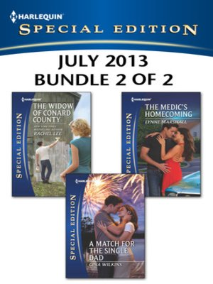 cover image of Harlequin Special Edition July 2013 - Bundle 2 of 2: The Widow of Conard County\A Match for the Single Dad\The Medic's Homecoming