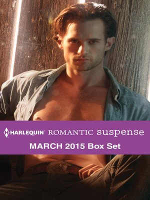 cover image of Harlequin Romantic Suspense March 2015 Box Set: A Real Cowboy\The Marine's Temptation\The Rancher's Return\The Bounty Hunter's Forbidden Desire