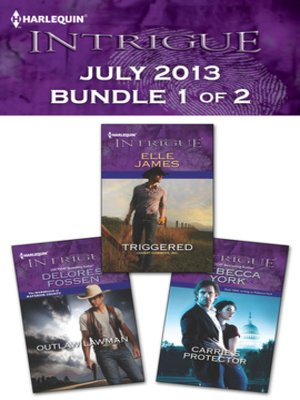 cover image of Harlequin Intrigue July 2013 - Bundle 1 of 2: Outlaw Lawman\Triggered\Carrie's Protector
