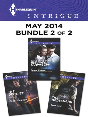 cover image of Harlequin Intrigue May 2014 - Bundle 2 of 2: The District\Scene of the Crime: Return to Mystic Lake\The Bodyguard