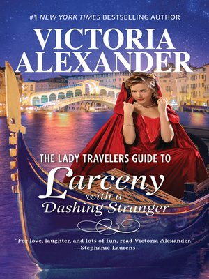cover image of The Lady Travelers Guide to Larceny with a Dashing Stranger