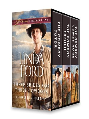 cover image of Three Brides for Three Cowboys Complete Collection: The Cowboy Tutor ; The Cowboy Father ; The Cowboy Comes Home