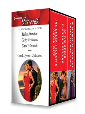 cover image of Greek Tycoon Collection: The Greek Tycoon's Virgin Wife ; At the Greek Tycoon's Bidding ; Blackmailed into the Greek Tycoon's Bed