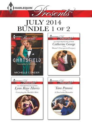cover image of Harlequin Presents July 2014 - Bundle 1 of 2: Socialite's Gamble\Carrying the Sheikh's Heir\Dante's Unexpected Legacy\A Deal with Demakis