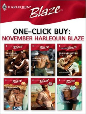 cover image of November Harlequin Blaze: Sex Bomb\Dead Sexy\Dangerous...\Wild Child\Feeling the Heat\Tall, Dark and Filthy Rich