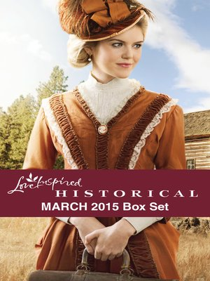 cover image of Love Inspired Historical March 2015 Box Set: Would-Be Wilderness Wife\Hill Country Courtship\The Texan's Inherited Family\The Daddy List