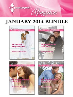 cover image of Harlequin Romance January 2014 Bundle: The Greek's Tiny Miracle\The Man Behind the Mask\English Girl in New York\The Final Falcon Says I Do