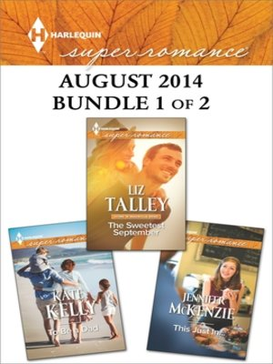 cover image of Harlequin Superromance August 2014 - Bundle 1 of 2: The Sweetest September\This Just In...\To Be a Dad