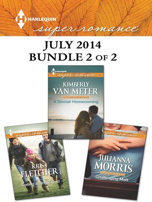cover image of Harlequin Superromance July 2014 - Bundle 2 of 2: Challenging Matt\A Sinclair Homecoming\Dating a Single Dad