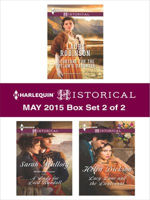 cover image of Harlequin Historical May 2015 - Box Set 2 of 2: A Fortune for the Outlaw's Daughter\A Lady for Lord Randall\Lucy Lane and the Lieutenant