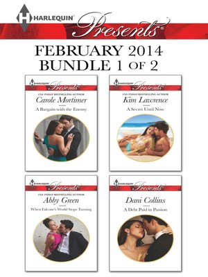 cover image of Harlequin Presents February 2014 - Bundle 1 of 2: A Bargain with the Enemy\When Falcone's World Stops Turning\A Secret Until Now\A Debt Paid in Passion